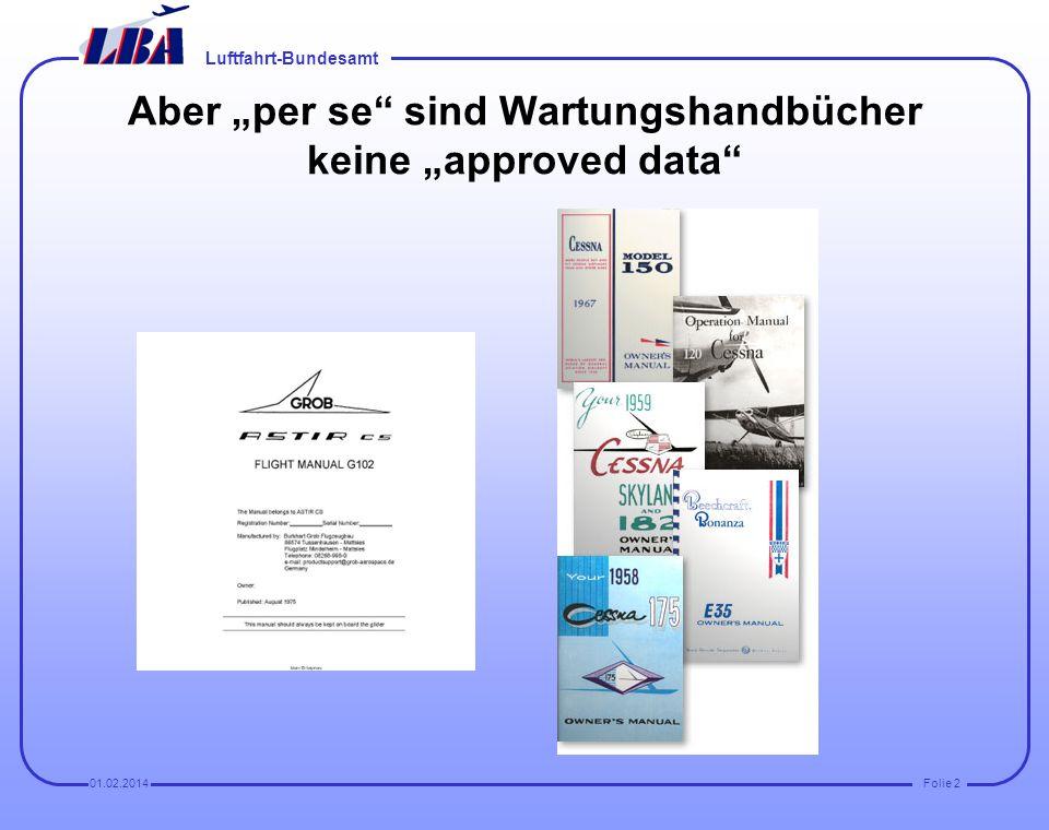Luftfahrt-Bundesamt Folie 1201.02.2014 Standard-Nachforderungen bei Antragstellung (aktuelle Revisionsstände der Unterlagen werden nicht angegeben (Estausgabe Januar 1989, Revision 3 März 2001 und die Bezeichnung des Dokuments nicht genannt.
