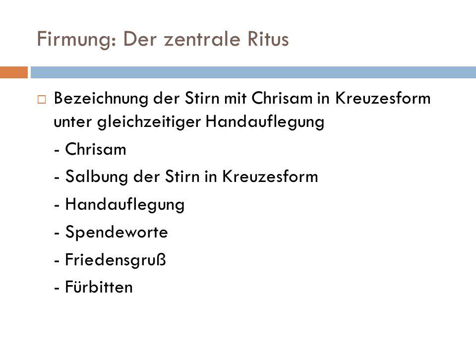 Firmung: Der zentrale Ritus Bezeichnung der Stirn mit Chrisam in Kreuzesform unter gleichzeitiger Handauflegung - Chrisam - Salbung der Stirn in Kreuz