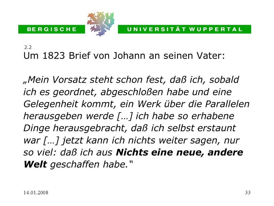 14.01.200833 Um 1823 Brief von Johann an seinen Vater: Mein Vorsatz steht schon fest, daß ich, sobald ich es geordnet, abgeschloßen habe und eine Gele