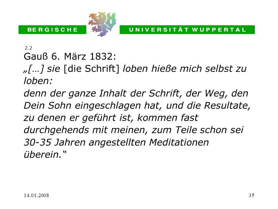 14.01.200835 Gauß 6. März 1832: […] sie [die Schrift] loben hieße mich selbst zu loben: denn der ganze Inhalt der Schrift, der Weg, den Dein Sohn eing