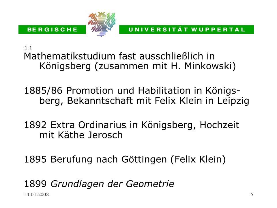 14.01.20085 Mathematikstudium fast ausschließlich in Königsberg (zusammen mit H. Minkowski) 1885/86 Promotion und Habilitation in Königs- berg, Bekann