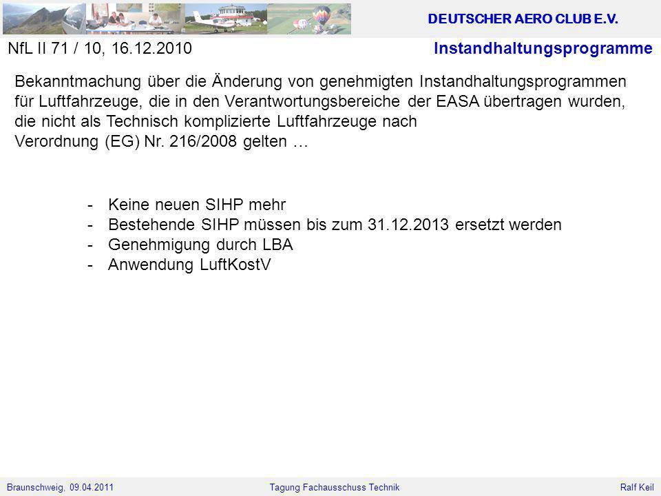 Braunschweig, 09.04.2011 DEUTSCHER AERO CLUB E.V. Ralf Keil Tagung Fachausschuss Technik InstandhaltungsprogrammeNfL II 71 / 10, 16.12.2010 Bekanntmac