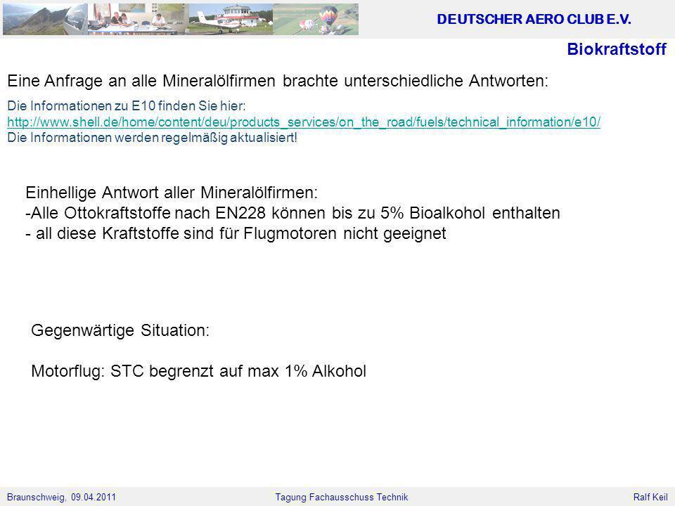 Braunschweig, 09.04.2011 DEUTSCHER AERO CLUB E.V. Ralf Keil Tagung Fachausschuss Technik Biokraftstoff Eine Anfrage an alle Mineralölfirmen brachte un