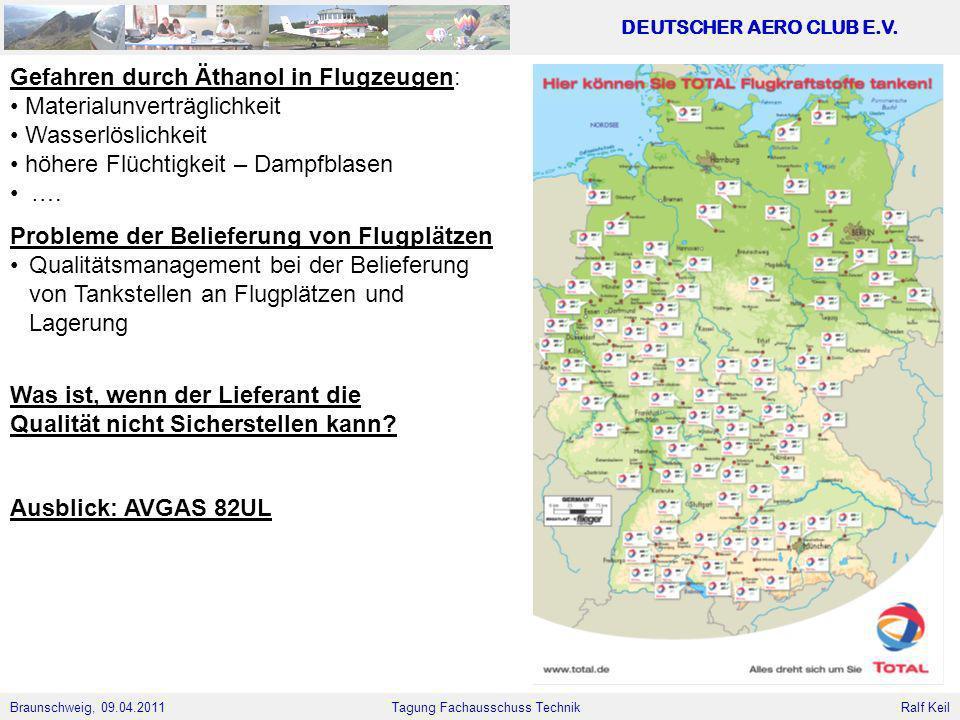 Braunschweig, 09.04.2011 DEUTSCHER AERO CLUB E.V. Ralf Keil Tagung Fachausschuss Technik Probleme der Belieferung von Flugplätzen Qualitätsmanagement