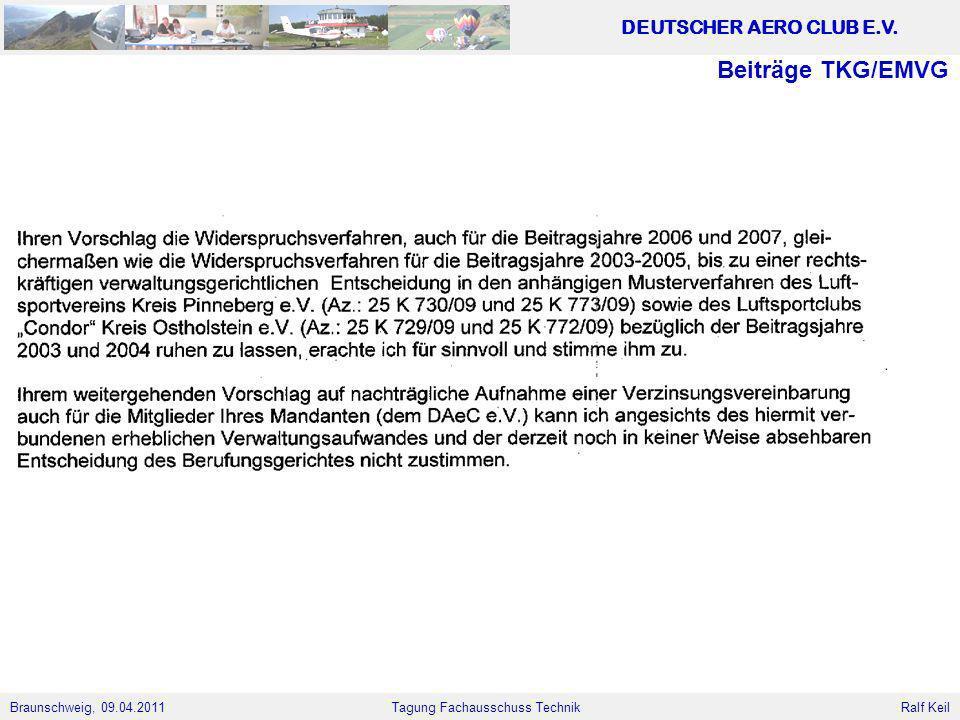 Braunschweig, 09.04.2011 DEUTSCHER AERO CLUB E.V. Ralf Keil Tagung Fachausschuss Technik Beiträge TKG/EMVG