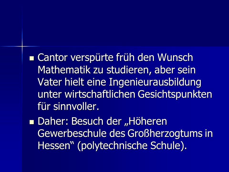 Dort hatte Cantor Mathematikunterricht bei Jacob Külp.