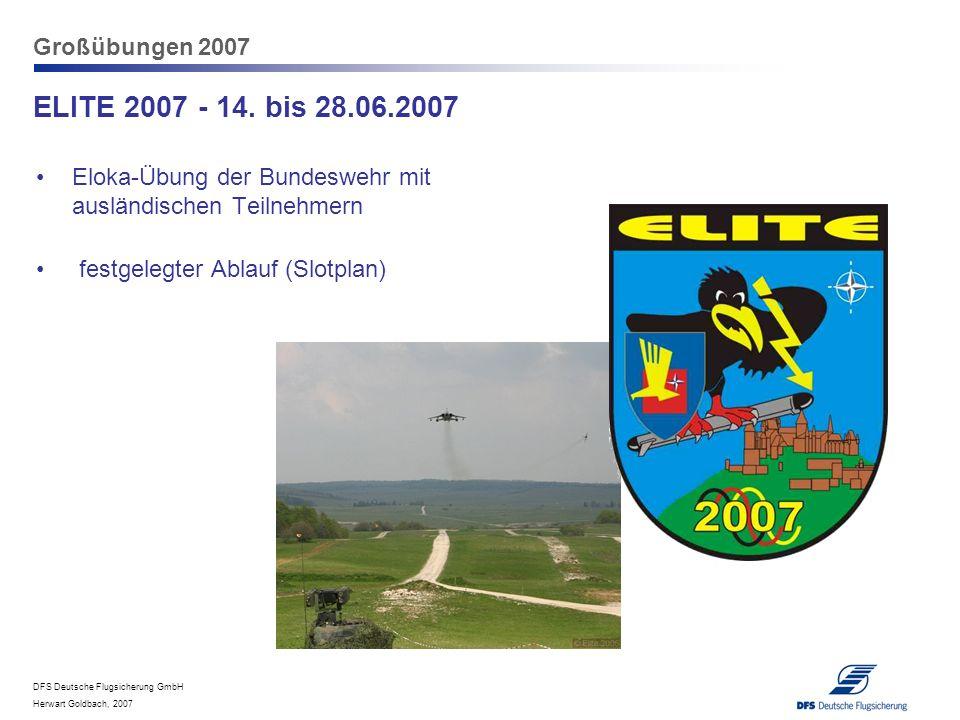 DFS Deutsche Flugsicherung GmbH Herwart Goldbach, 2007 Großübungen 2007 ELITE 2007 - 14. bis 28.06.2007 Eloka-Übung der Bundeswehr mit ausländischen T