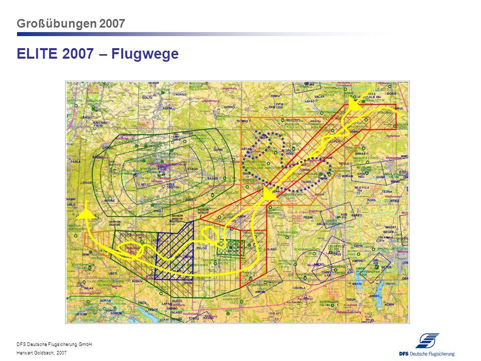 DFS Deutsche Flugsicherung GmbH Herwart Goldbach, 2007 Großübungen 2007 ELITE 2007 – Flugwege