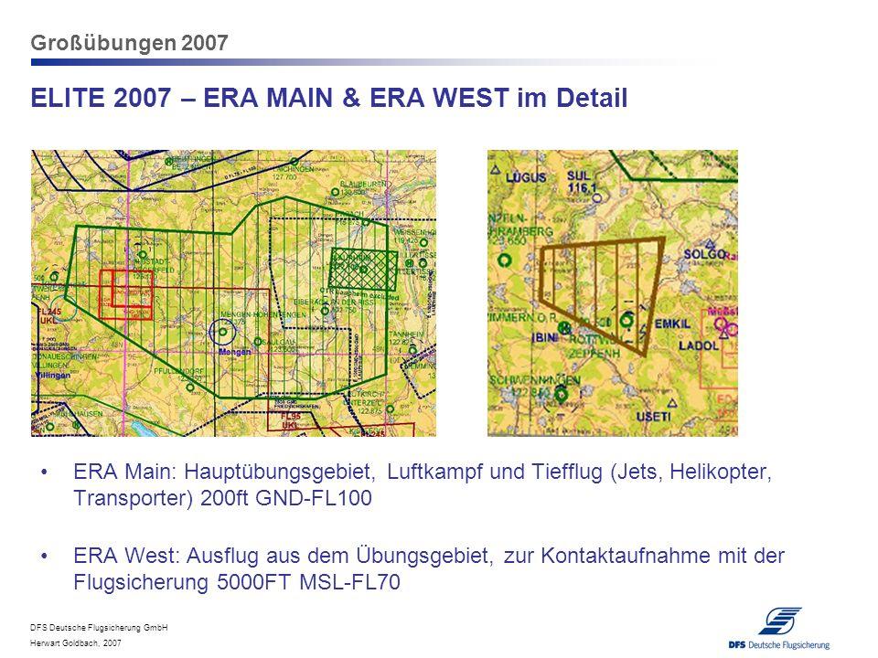 DFS Deutsche Flugsicherung GmbH Herwart Goldbach, 2007 Großübungen 2007 ELITE 2007 – ERA MAIN & ERA WEST im Detail ERA Main: Hauptübungsgebiet, Luftka