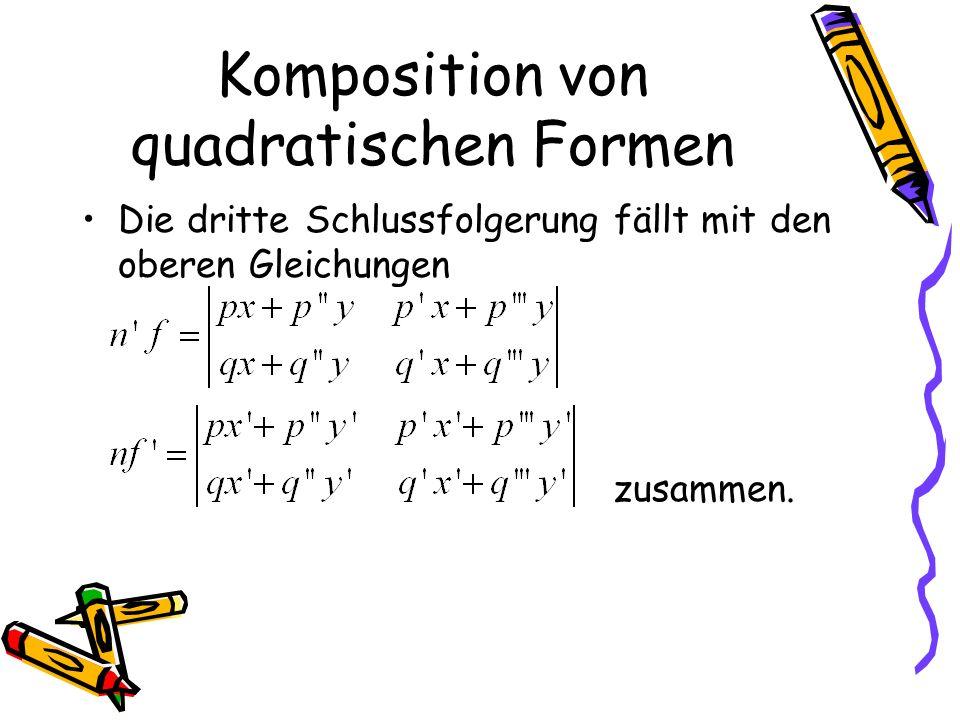 Komposition von quadratischen Formen Die dritte Schlussfolgerung fällt mit den oberen Gleichungen zusammen.