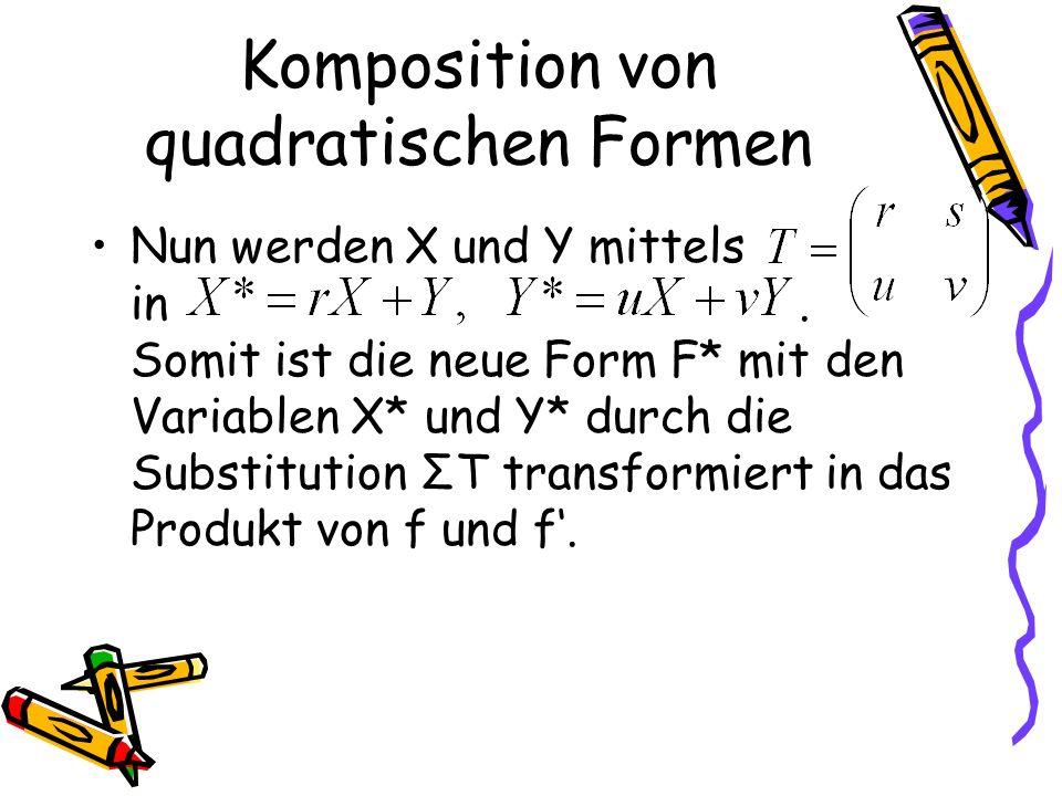 Komposition von quadratischen Formen Nun werden X und Y mittels in.