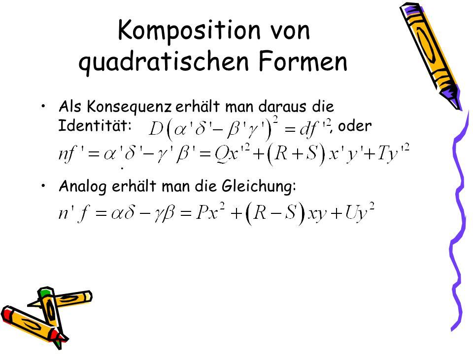 Komposition von quadratischen Formen Als Konsequenz erhält man daraus die Identität:, oder.