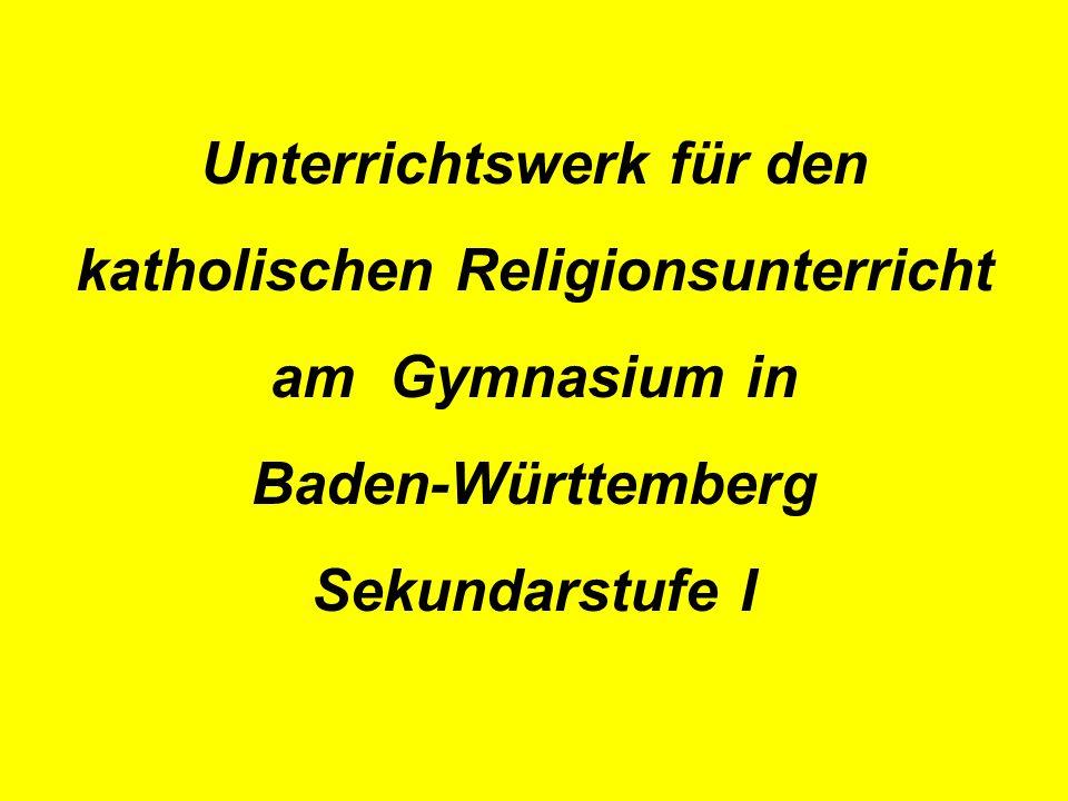 Unterrichtswerk für den katholischen Religionsunterricht am Gymnasium in Baden-Württemberg Sekundarstufe I