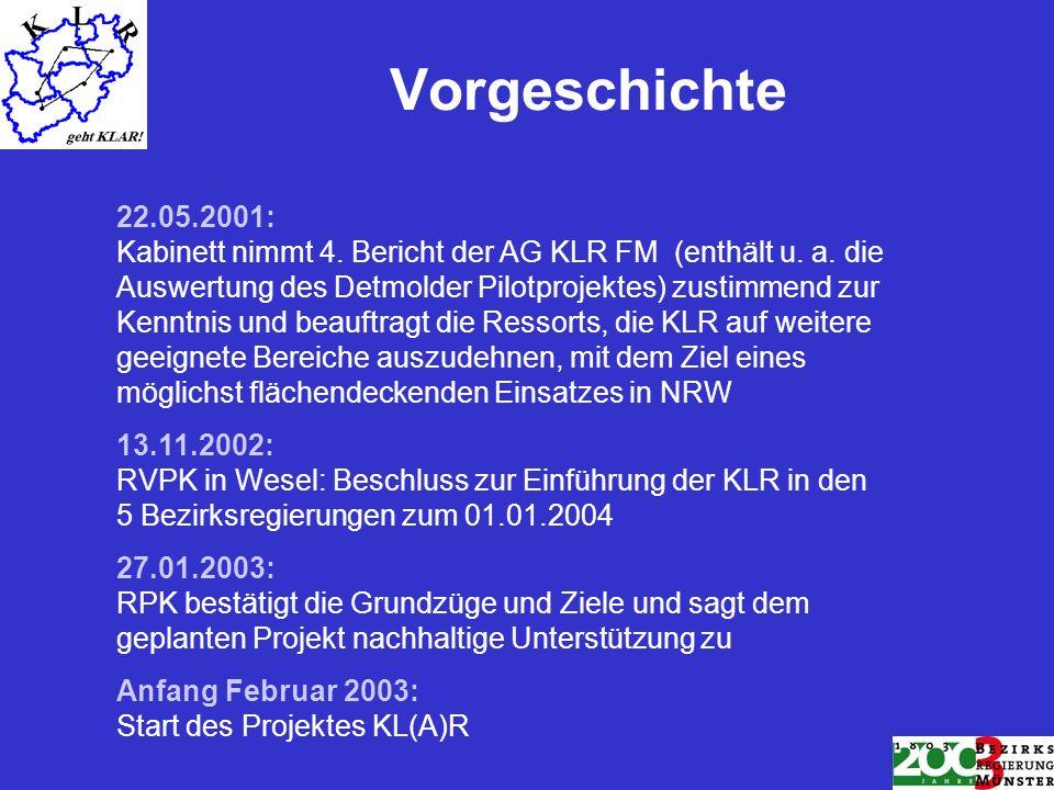 Vorgeschichte 22.05.2001: Kabinett nimmt 4. Bericht der AG KLR FM (enthält u. a. die Auswertung des Detmolder Pilotprojektes) zustimmend zur Kenntnis