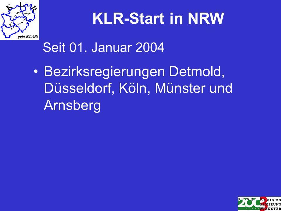 KLR-Start in NRW Bezirksregierungen Detmold, Düsseldorf, Köln, Münster und Arnsberg Seit 01. Januar 2004