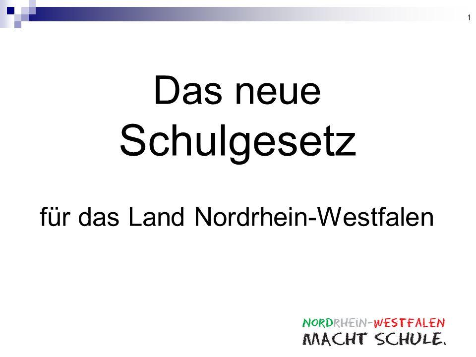 1 Das neue Schulgesetz für das Land Nordrhein-Westfalen 1