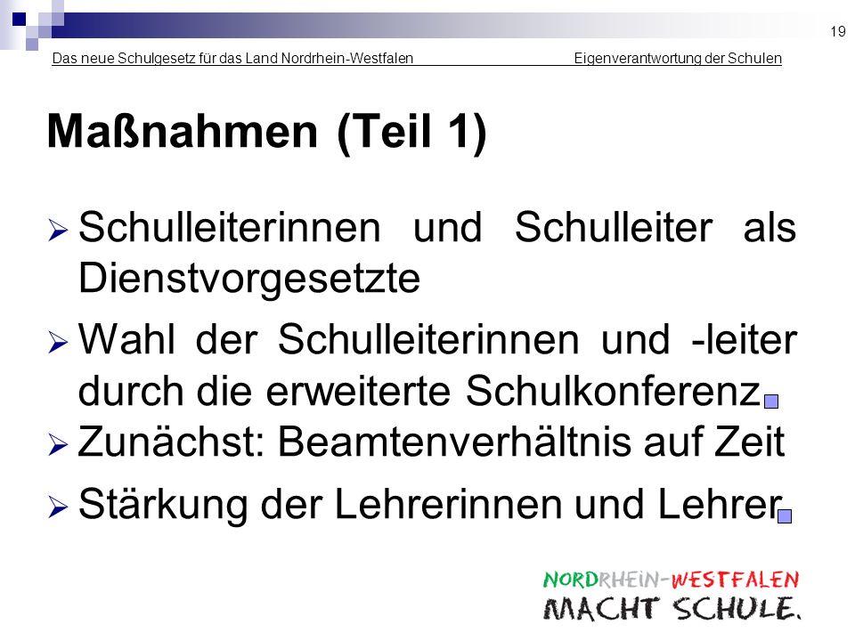 Das neue Schulgesetz für das Land Nordrhein-Westfalen _____________ Eigenverantwortung der Schulen Maßnahmen (Teil 1) Schulleiterinnen und Schulleiter