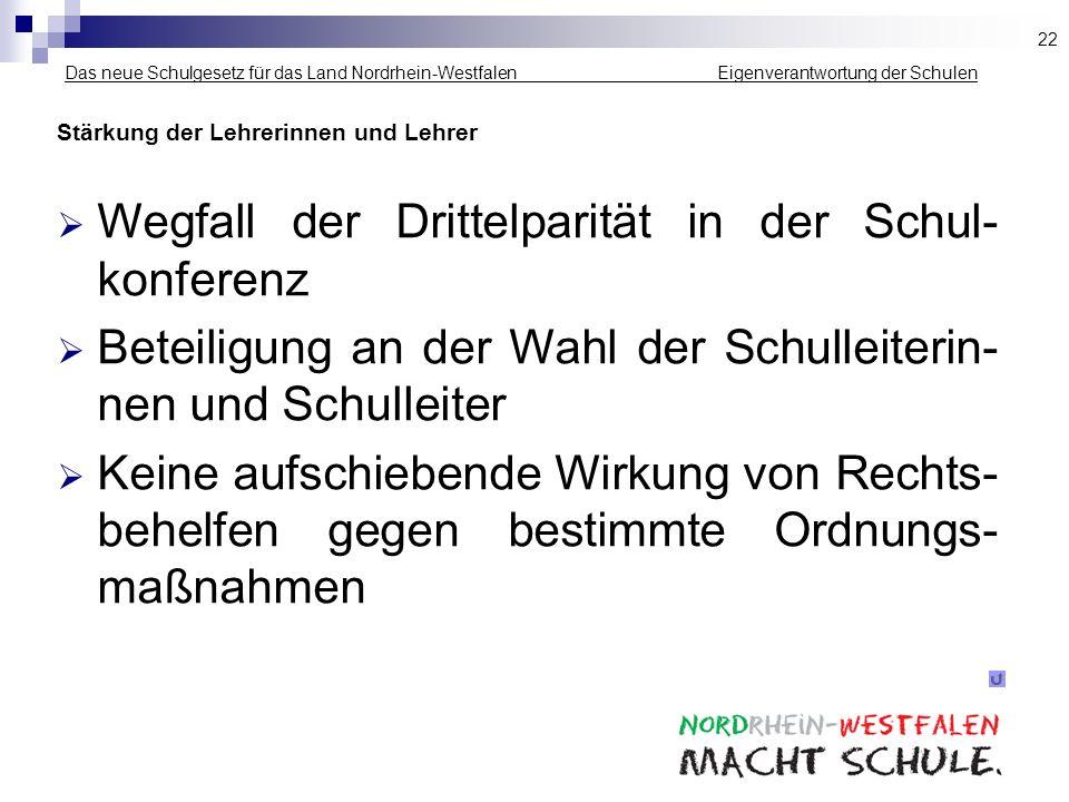 Das neue Schulgesetz für das Land Nordrhein-Westfalen _____________ Eigenverantwortung der Schulen Stärkung der Lehrerinnen und Lehrer Wegfall der Dri