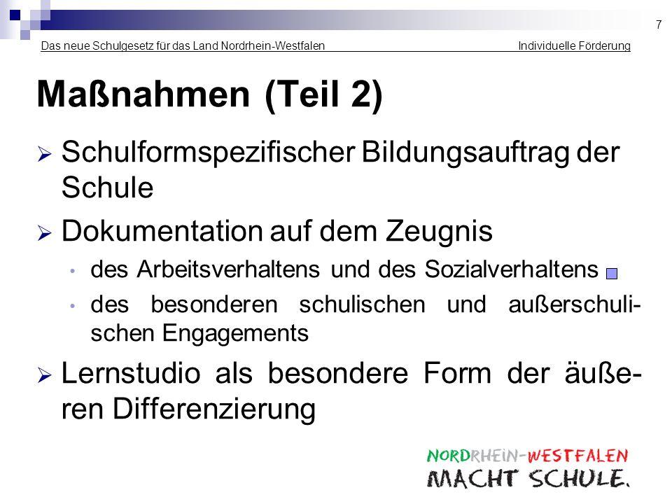 Das neue Schulgesetz für das Land Nordrhein-Westfalen Individuelle Förderung Maßnahmen (Teil 2) Schulformspezifischer Bildungsauftrag der Schule Dokum