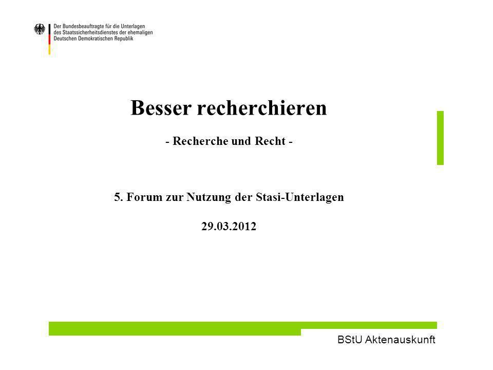 BStU Aktenauskunft Besser recherchieren - Recherche und Recht - 5.