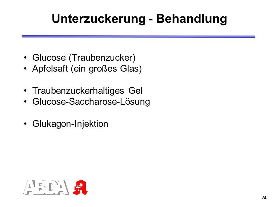 24 Glucose (Traubenzucker) Apfelsaft (ein großes Glas) Traubenzuckerhaltiges Gel Glucose-Saccharose-Lösung Glukagon-Injektion Unterzuckerung - Behandl