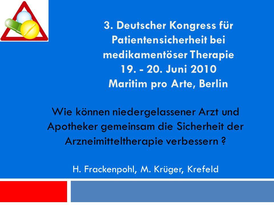 3. Deutscher Kongress für Patientensicherheit bei medikamentöser Therapie 19. - 20. Juni 2010 Maritim pro Arte, Berlin Wie können niedergelassener Arz