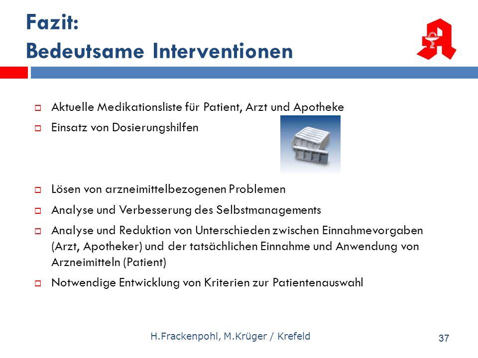 37 H.Frackenpohl, M.Krüger / Krefeld Fazit: Bedeutsame Interventionen Aktuelle Medikationsliste für Patient, Arzt und Apotheke Einsatz von Dosierungsh