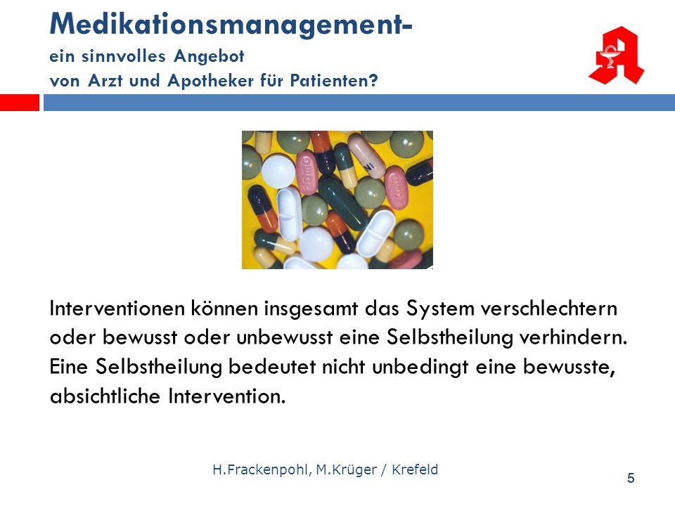 55 Medikationsmanagement- ein sinnvolles Angebot von Arzt und Apotheker für Patienten? H.Frackenpohl, M.Krüger / Krefeld Interventionen können insgesa