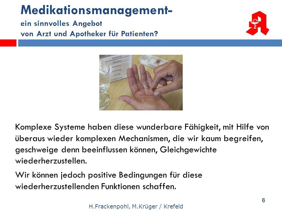 66 Medikationsmanagement- ein sinnvolles Angebot von Arzt und Apotheker für Patienten? H.Frackenpohl, M.Krüger / Krefeld Komplexe Systeme haben diese