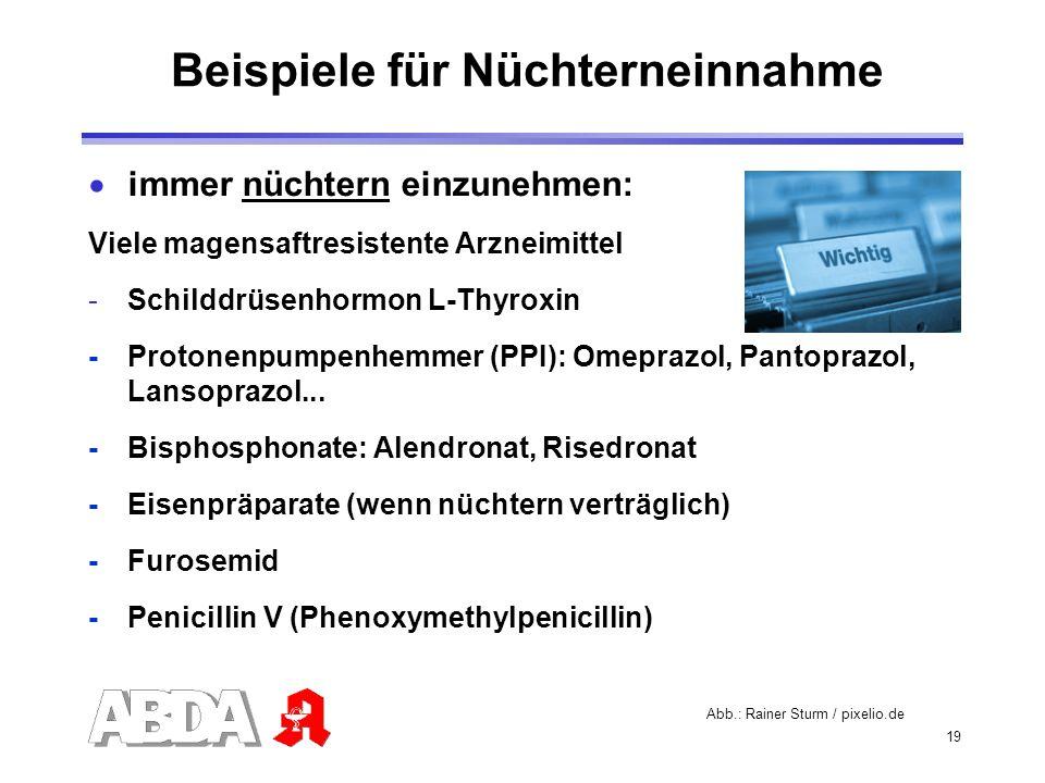 19 immer nüchtern einzunehmen: Viele magensaftresistente Arzneimittel -Schilddrüsenhormon L-Thyroxin - Protonenpumpenhemmer (PPI): Omeprazol, Pantopra