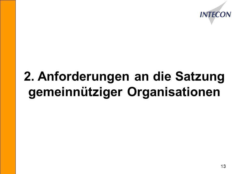13 2. Anforderungen an die Satzung gemeinnütziger Organisationen