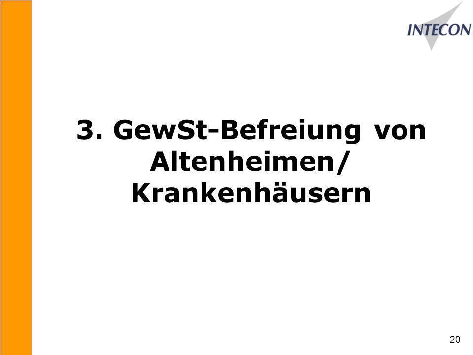 20 3. GewSt-Befreiung von Altenheimen/ Krankenhäusern