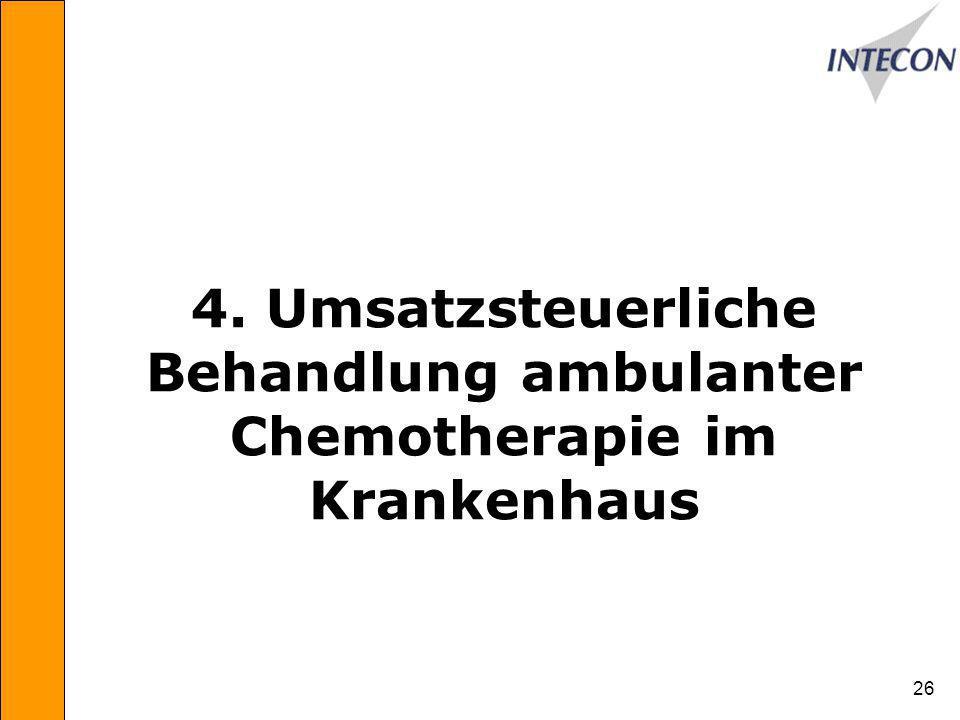 26 4. Umsatzsteuerliche Behandlung ambulanter Chemotherapie im Krankenhaus