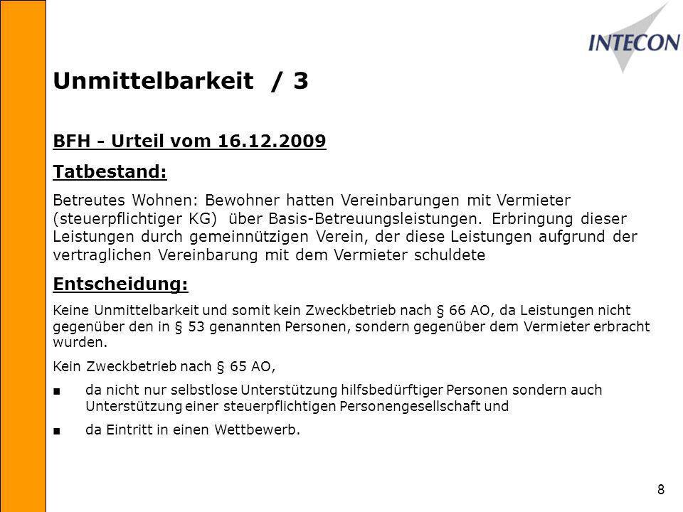 8 Unmittelbarkeit / 3 BFH - Urteil vom 16.12.2009 Tatbestand: Betreutes Wohnen: Bewohner hatten Vereinbarungen mit Vermieter (steuerpflichtiger KG) über Basis-Betreuungsleistungen.