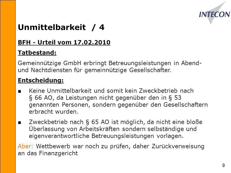 9 Unmittelbarkeit / 4 BFH - Urteil vom 17.02.2010 Tatbestand: Gemeinnützige GmbH erbringt Betreuungsleistungen in Abend- und Nachtdiensten für gemeinnützige Gesellschafter.