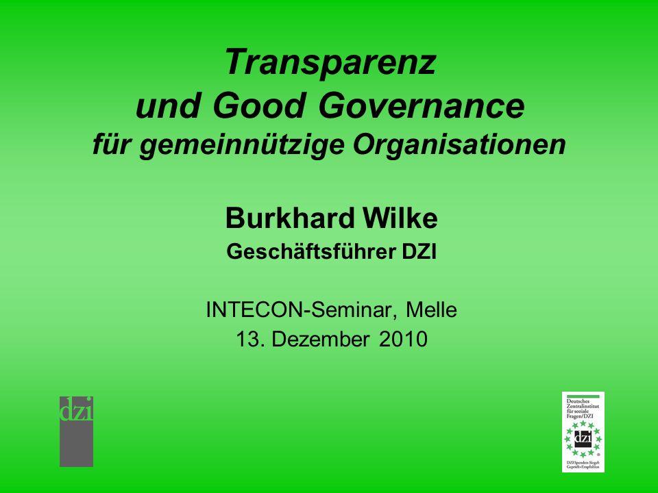 Transparenz und Good Governance für gemeinnützige Organisationen Burkhard Wilke Geschäftsführer DZI INTECON-Seminar, Melle 13. Dezember 2010