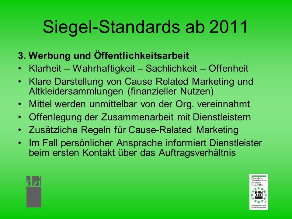 Siegel-Standards ab 2011 3. Werbung und Öffentlichkeitsarbeit Klarheit – Wahrhaftigkeit – Sachlichkeit – Offenheit Klare Darstellung von Cause Related