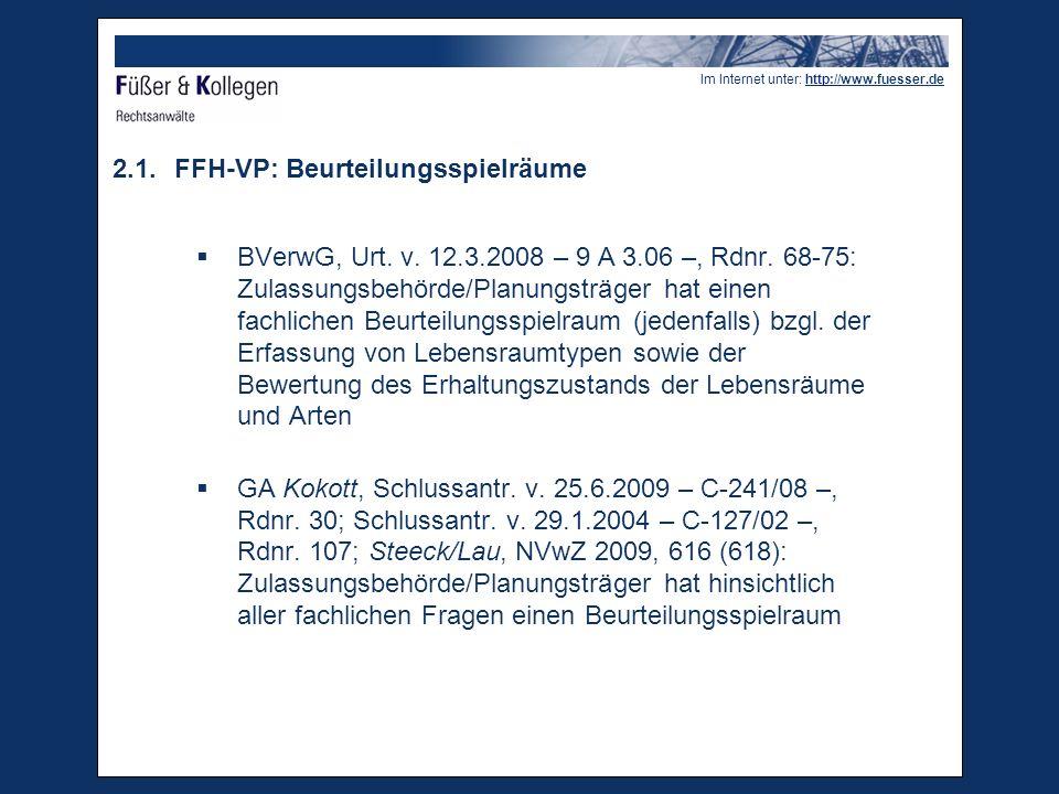 Im Internet unter: http://www.fuesser.de 2.1.FFH-VP: Beurteilungsspielräume BVerwG, Urt.