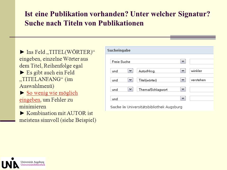 Ist eine Publikation vorhanden? Unter welcher Signatur? Suche nach Titeln von Publikationen Ins Feld TITEL(WÖRTER) eingeben, einzelne Wörter aus dem T