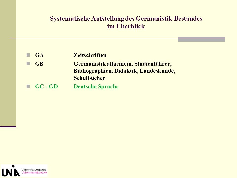 GBGermanistik allgemein, Studienführer, Bibliographien, Didaktik, Landeskunde, Schulbücher Systematische Aufstellung des Germanistik-Bestandes im Über