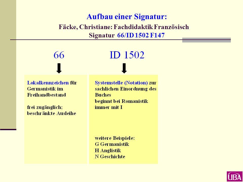 Aufbau einer Signatur: Fäcke, Christiane: Fachdidaktik Französisch Signatur 66/ID 1502 F147