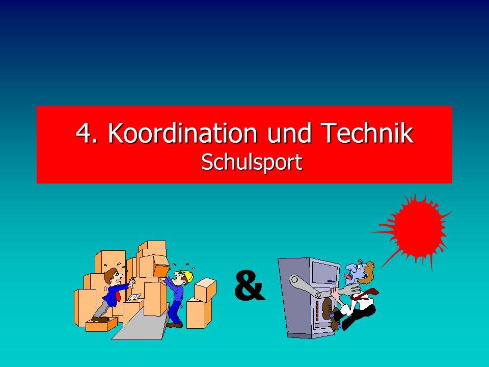 Koord & Technik Voraussetzung für die Ausführung jeder, insbesondere komplexer Bewegungen. Präventive Bedeutung: Voraussetzung für den Erwerb von Alte