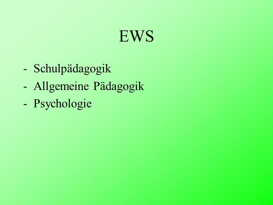 EWS -Schulpädagogik -Allgemeine Pädagogik -Psychologie