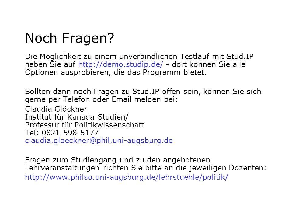 Noch Fragen? Die Möglichkeit zu einem unverbindlichen Testlauf mit Stud.IP haben Sie auf http://demo.studip.de/ - dort können Sie alle Optionen auspro