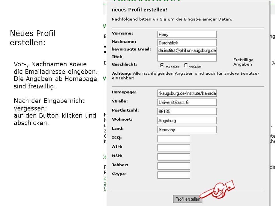 Neues Profil erstellen: Vor-, Nachnamen sowie die Emailadresse eingeben. Die Angaben ab Homepage sind freiwillig. Nach der Eingabe nicht vergessen: au