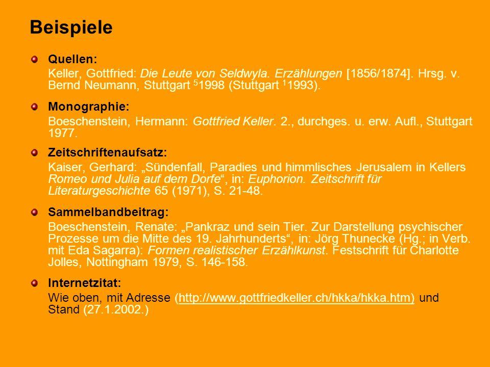 Beispiele Quellen: Keller, Gottfried: Die Leute von Seldwyla. Erzählungen [1856/1874]. Hrsg. v. Bernd Neumann, Stuttgart 5 1998 (Stuttgart 1 1993). Mo