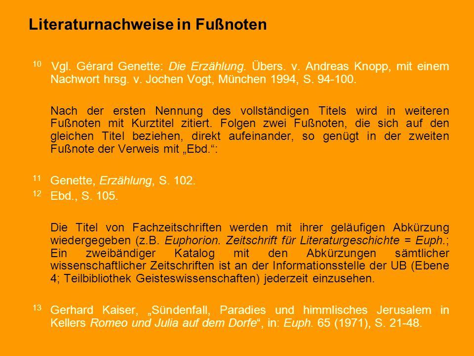 Literaturnachweise in Fußnoten 10 Vgl. Gérard Genette: Die Erzählung. Übers. v. Andreas Knopp, mit einem Nachwort hrsg. v. Jochen Vogt, München 1994,