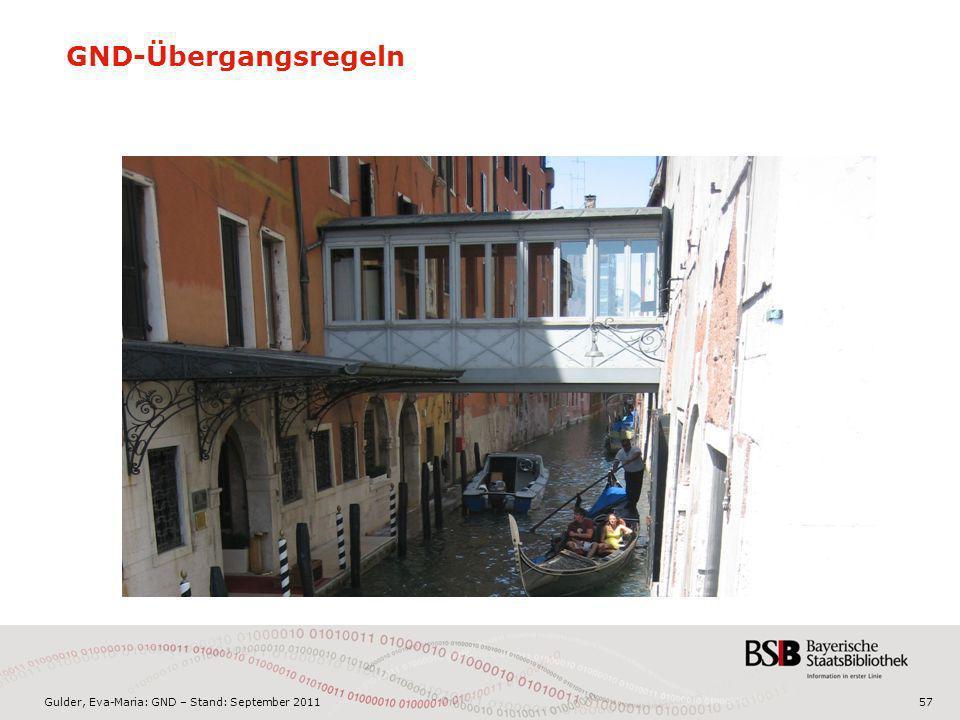 Gulder, Eva-Maria: GND – Stand: September 201157 GND-Übergangsregeln