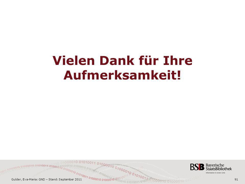 Gulder, Eva-Maria: GND – Stand: September 201191 Vielen Dank für Ihre Aufmerksamkeit!