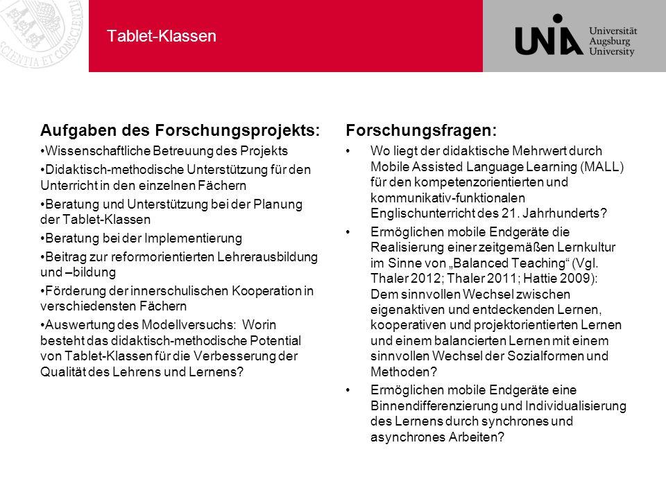 Tablet-Klassen Aufgaben des Forschungsprojekts: Wissenschaftliche Betreuung des Projekts Didaktisch-methodische Unterstützung für den Unterricht in de